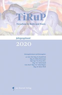 TiRuP – Tierschutz in Recht und Praxis von Feik,  Rudolf, Hintermayr,  Niklas, Persy,  Eva, Randl,  Heike, Wagner,  Erika, Weiss,  Rainer
