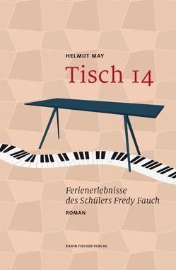 Tisch 14. Ferienerlebnisse des Schülers Fredy Fauch von May,  Helmut
