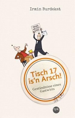 Tisch 17 is'n Arsch! von Burdekat,  Irmin