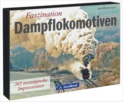 Tischaufsteller – Faszination Dampflokomotiven von Koch,  Karl-Wilhelm