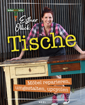 Tische – Möbel reparieren, umgestalten, upcyclen von Ollick,  Esther