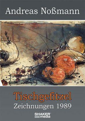 Tischgefitzel von Berninghaus,  Torsten, Nossmann,  Andreas
