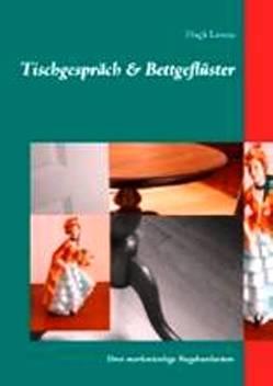 Tischgespräch & Bettgeflüster von Demmler-Lorenz,  Gabriele, Lorenz,  Hugh