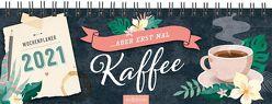 Tischkalender Aber erst mal Kaffee 2021