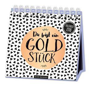 """Tischkalender """"Du bist ein Goldstück"""" 2018"""