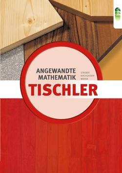 Tischler – Angewandte Mathematik neu von Kirchgasser,  Hubert, Struber,  Georg, Winter,  Horst