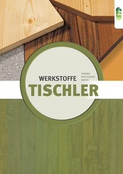 Tischler – Werkstoffe neu von König,  Franz, Struber,  Georg, Winter,  Horst