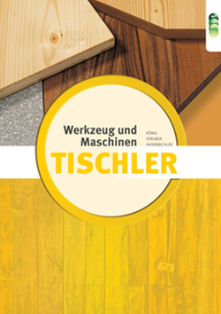 Tischler – Werkzeuge & Maschinen neu von Kirchgasser,  Hubert, Struber,  Georg, Winter,  Horst