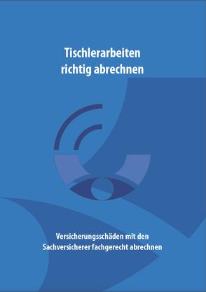Tischlerarbeiten richtig abrechnen von Euler,  Andreas
