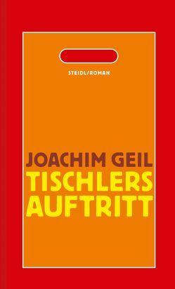 Tischlers Auftritt von Geil,  Joachim