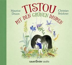 Tistou mit den grünen Daumen von Brückner,  Christian, Druon,  Maurice, Lenzen,  Hans Georg