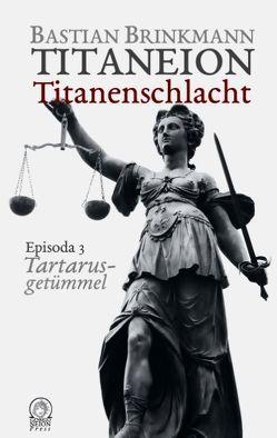 Titaneion Titanenschlacht – Episoda 3: Tartarusgetümmel von Brinkmann,  Bastian