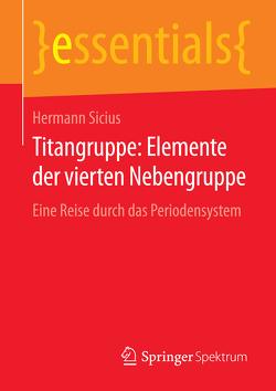 Titangruppe: Elemente der vierten Nebengruppe von Sicius,  Hermann
