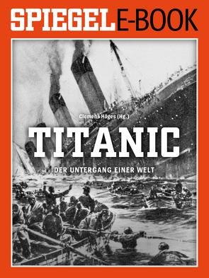 Titanic – Der Untergang einer Welt von Höges,  Clemens