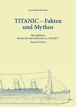 TITANIC – Fakten und Mythos von Schlupp-Melchinger,  Astrid