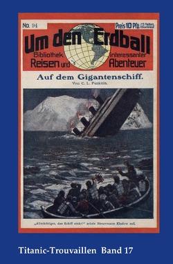 Titanic-Trouvaillen / Auf dem Gigantenschiff von Bäbler,  Günter, Panknin,  Carl Ludwig