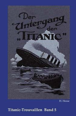 Titanic-Trouvaillen / Der Untergang der Titanic von Bäbler,  Günter, Hesse,  H.