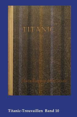 Titanic-Trouvaillen / Titanic, Eine Ozean-Phantasie von Bäbler,  Günter, delle Grazie,  Marie Eugenie
