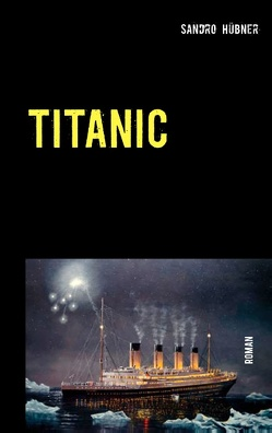 TITANIC von Hübner,  Sandro