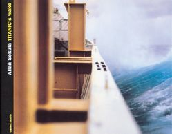 TITANIC's wake von Camera Austria, Sekula,  Allan