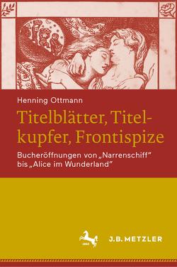 Titelblätter, Titelkupfer, Frontispize von Ottmann,  Henning, Seyferth,  Peter