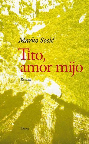 Tito, amor mijo von Bolton,  Ann Catrin, Sosič,  Marko