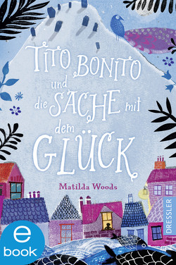 Tito Bonito und die Sache mit dem Glück von Allepuz,  Anuska, Klein,  Susanne, Woods,  Matilda