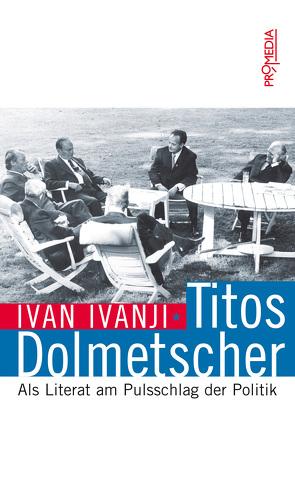 Titos Dolmetscher von Ivanji,  Ivan
