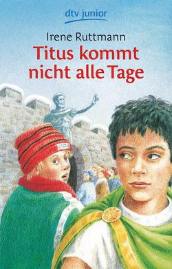 Titus kommt nicht alle Tage von Rüttmann,  Irene