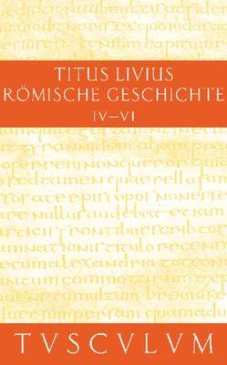Titus Livius: Römische Geschichte / Buch 4-6 von Hillen,  Hans Jürgen, Livius