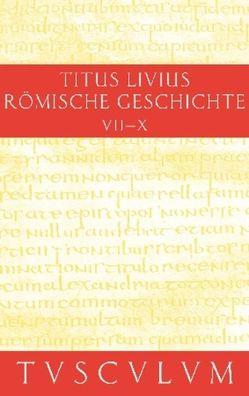 Titus Livius: Römische Geschichte / Buch 7-10. Inhaltsangaben und Fragmente von Buch 11-20 von Hillen,  Hans Jürgen, Livius
