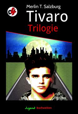 Tivaro Trilogie von Blaubard,  Hans, Salzburg,  Merlin Thorkild