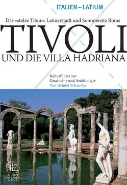 """""""Tivoli und die Villa Hadriana – Das """"""""stolze Tibur"""""""": Latinerstadt und Sommersitz Roms"""" von Schareika,  Helmut"""