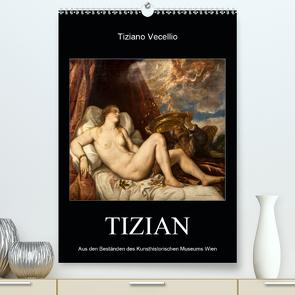 Tiziano Vecellio – Tizian (Premium, hochwertiger DIN A2 Wandkalender 2021, Kunstdruck in Hochglanz) von Bartek,  Alexander