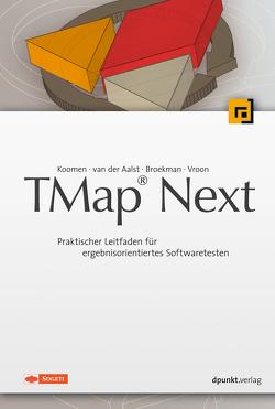 TMap® Next von Broekman,  Bart, Koomen,  Tim, van der Aalst,  Leo, Vroon,  Michiel