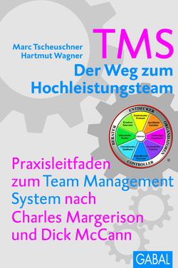 TMS – Der Weg zum Höchstleistungsteam von Tscheuschner,  Marc, Wagner,  Hartmut