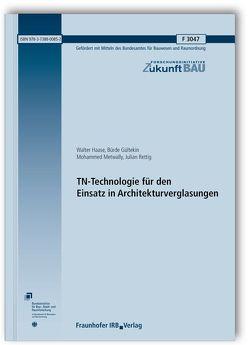 TN-Technologie für den Einsatz in Architekturverglasungen. Abschlussbericht. von Gültekin,  Bürde, Haase,  Walter, Metwally,  Mohammed, Rettig,  Julian