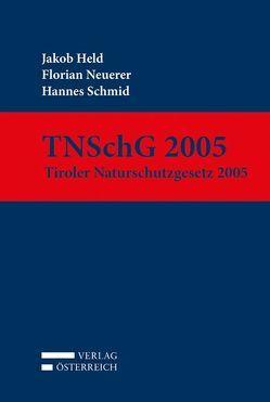 TNSchG 2005 von Held,  Jakob, Neuerer,  Florian, Schmid,  Hannes