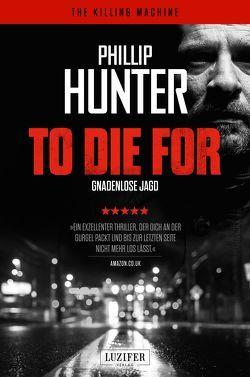 To Die For – Gnadenlose Jagd von Hunter,  Phillip, Mehler,  Peter