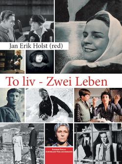 To liv / Zwei Leben von Holst,  Jan Erik
