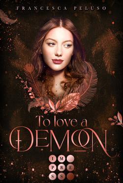 To Love a Demon (Erbin der Lilith 2) von Peluso,  Francesca