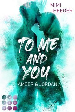 To Me and You. Amber & Jordan (Secret-Reihe) von Heeger,  Mimi