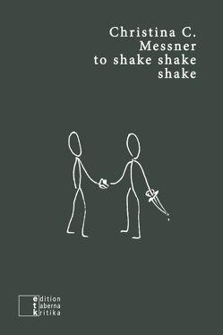 to shake shake shake von Messner,  Christina C., Nonnenmann,  Rainer