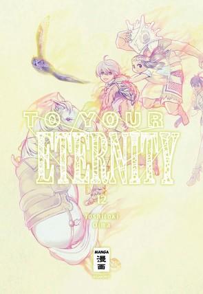 To Your Eternity 12 von Oima,  Yoshitoki, Suzuki,  Cordelia