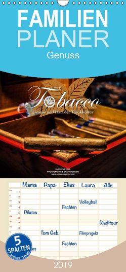 Tobacco – Genuss und Flair der Tabakkultur – Familienplaner hoch (Wandkalender 2019 <strong>21 cm x 45 cm</strong> hoch) von Kahl,  Hubertus