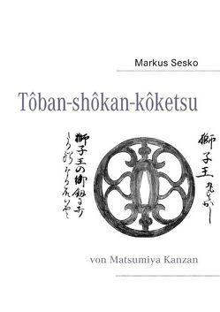 Tôban-shôkan-kôketsu von Sesko,  Markus