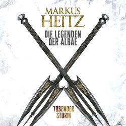 Tobender Sturm (Die Legenden der Albae 4) von Heitz,  Markus, Steck,  Johannes