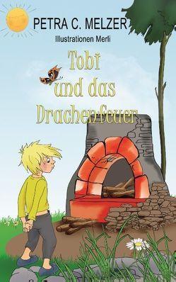 Tobi und das Drachenfeuer von Melzer,  Petra C.