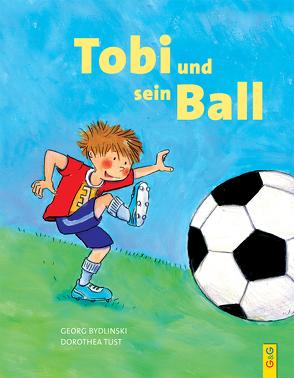 Tobi und sein Ball von Bydlinski,  Georg, Tust,  Dorothea