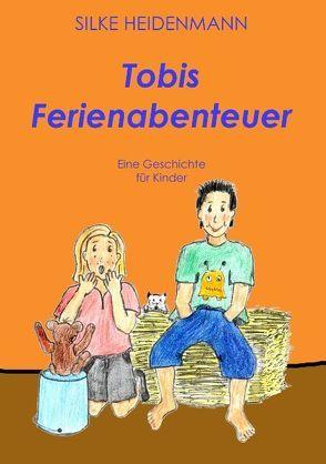Tobis Ferienabenteuer von Heidenmann,  Silke